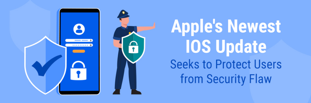 apples-newest-ios-update-seeks-to-protect-users-from-security-flaw